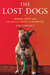 The Lost Dogs Michael Vick's Dogs and Their Tale of Rescue and Redemption by Jim Gorant