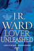 Lover Unleashed (Black Dagger Brotherhood, #9) by J.R. Ward