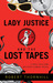 Lady Justice And The Lost Tapes by Robert Thornhill