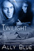 Twilight (Bay City Paranormal Investigations, #3) by Ally Blue