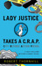Lady Justice Takes A C.R.A.P. City Retiree Action Patrol (Lady Justice#1) by Robert Thornhill