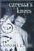 Caressa's Knees (Comfort Series, #2) by Annabel Joseph