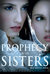 Prophecy of the Sisters (Prophecy of the Sisters, #1) by Michelle Zink