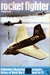 Rocket fighter (Ballantine's illustrated history of World War II. Weapons book, no. 20) by William Green