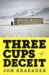 Three Cups of Deceit How Greg Mortenson, Humanitarian Hero, Lost His Way by Jon Krakauer