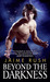 Beyond the Darkness (Offspring, #5) by Jaime Rush
