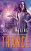 Trance (MetaWars, #1) by Kelly Meding