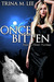 Once Bitten (Alexa O'Brien, Huntress, #1) by Trina M. Lee
