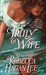 Truly A Wife (Free Fellows League #4) by Rebecca Hagan Lee
