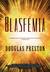Blasfémia by Douglas Preston