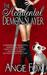 The Accidental Demon Slayer (Demon Slayer, #1) by Angie Fox