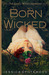 Born Wicked (The Cahill Witch Chronicles, #1) by Jessica Spotswood