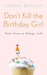 Don't Kill the Birthday Girl Tales from an Allergic Life by Sandra Beasley