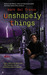 Unshapely Things (Connor Grey, #1) by Mark Del Franco