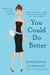 You Could Do Better by Stephanie Lehmann