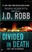 Divided in Death (In Death, #18) by J.D. Robb