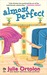 Almost Perfect (Perfect Trilogy, #1) by Julie Ortolon