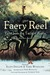 The Faery Reel Tales from the Twilight Realm by Ellen Datlow