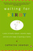 Waiting for Birdy A Year of Frantic Tedium, Neurotic Angst, and the Wild Magic of Growing a Family by Catherine Newman