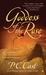 Goddess of the Rose (Goddess Summoning, #4) by P.C. Cast