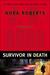 Survivor In Death (In Death, #20) by J.D. Robb
