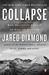 Collapse How Societies Choose to Fail or Succeed by Jared Diamond
