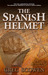The Spanish Helmet (Dr. Matthew Cameron Series, Book 1) by Greg Scowen