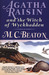 Agatha Raisin and the Witch of Wyckhadden (Agatha Raisin, #9) by M.C. Beaton