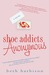Shoe Addicts Anonymous (Shoe Addict, #1) by Beth Harbison