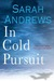 In Cold Pursuit A Mystery From The Last Continent (Valena Walker, #1) by Sarah Andrews