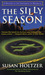 The Silly Season An Entr' Acte Mystery of the University of Michigan by Susan Holtzer