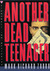Another Dead Teenager (Paul Turner, #3) by Mark Richard Zubro