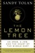The Lemon Tree An Arab, a Jew, and the Heart of the Middle East by Sandy Tolan