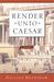 Render Unto Caesar by Gillian Bradshaw