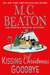 Kissing Christmas Goodbye (Agatha Raisin, #18) by M.C. Beaton
