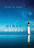 Other Waters A Novel by Eleni N. Gage
