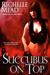 Succubus on Top (Georgina Kincaid, #2) by Richelle Mead