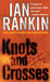 Knots and Crosses (Inspector Rebus, #1) by Ian Rankin