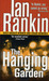The Hanging Garden (Inspector Rebus, #9) by Ian Rankin