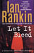 Let It Bleed (Inspector Rebus, #7) by Ian Rankin