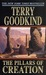 The Pillars of Creation (Sword of Truth, #7) by Terry Goodkind