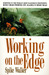 Working on the Edge Surviving In the World's Most Dangerous Profession King Crab Fishing on Alaska's HighSeas by Spike Walker