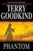 Phantom (Sword of Truth, #10) by Terry Goodkind
