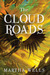 The Cloud Roads (Books of the Raksura, #1) by Martha Wells