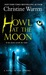 Howl at the Moon (The Others, #4) by Christine Warren