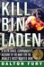 Kill Bin Laden A Delta Force Commander's Account of the Hunt for the World's Most Wanted Man by Dalton Fury