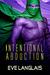Intentional Abduction (Alien Abduction, #2) by Eve Langlais