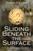 Sliding Beneath the Surface (The St. Augustine Trilogy, #1) by Doug Dillon