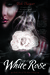Scent of a White Rose (The Rose Trilogy, #1) by Tish Thawer