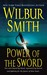 Power of the Sword by Wilbur A. Smith